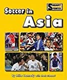Soccer in Asia, Mike Kennedy and Mark Stewart, 1599534487