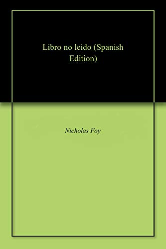 Libro no leido (Spanish Edition) - Kindle edition by Nicholas Foy ...