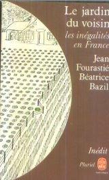 Le jardin du voisin, les inégalités en France par Jean Fourastié
