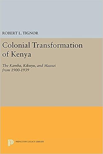 Colonial Transformation of Kenya: The Kamba, Kikuyu, and Maasai from 1900-1939 (Princeton Legacy Library)