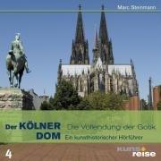 Der Kölner Dom: Die Vollendung der Gotik