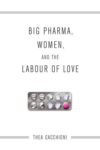 Download Big Pharma, Women, and the Labour of Love PDF