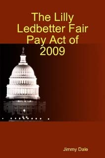 The Lilly Ledbetter Fair Pay Act of 2009