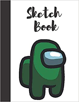 Amazon Com Sketchbook Among Us Sketchbook Among Us Notebook Among Us Journal Among Us Notebook 8 5x11 120 Pages 9798556996649 Notes Among Books