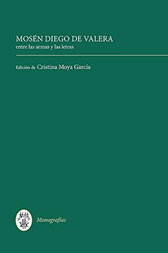Mosen Diego de Valera: Entre Las Armas y Las Letras: 341 (Coleccion Tamesis: Serie A, Monografias) por Moya García, Cristina