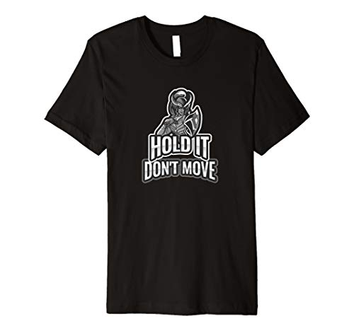 Birthday Gift for Gamers, Hold it Don't Move Premium T-Shirt