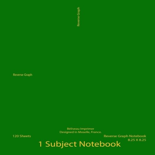 Reverse Graph Notebook: 120 pages, 8.25 x 8.25, green cover pdf epub