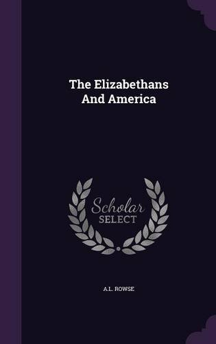 Read Online The Elizabethans And America pdf