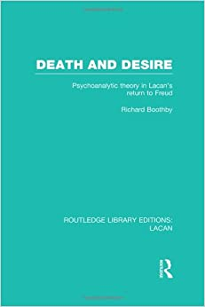Book Death and Desire (RLE: Lacan): Psychoanalytic Theory in Lacan's Return to Freud