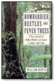 Bombardier Beetles and Fever Trees: A Close-Up Look at Chemical Warfare and Signals in Animals and Plants