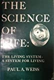 The Science of Life, Paul A. Weiss, 0879930349
