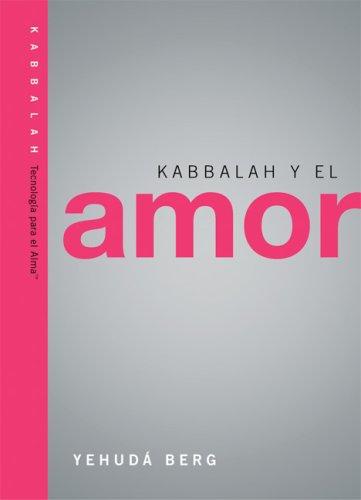 Kabbalah y el Amor: Kabbalah on Love (Technology for the Soul) (Spanish Edition) by Kabbalah Publishing
