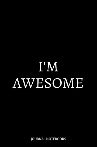 Download I'm Awesome: With Positive Quotes, Journal notebook, 6 x 9 inches PDF