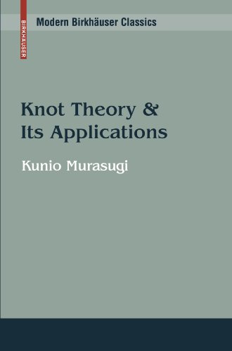 Knot Theory and Its Applications (Modern Birkhäuser Classics)