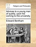 Advices to a Young Man of Quality, upon His Coming to the University, Edward Bentham, 1140690094