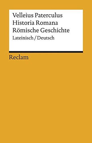 Historia Romana /Römische Geschichte: Lat. /Dt. (Reclams Universal-Bibliothek)