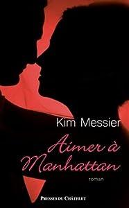 vignette de 'Aimer à Manhattan (Kim Messier)'