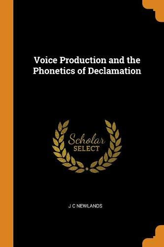 Voice Production and the Phonetics of Declamation