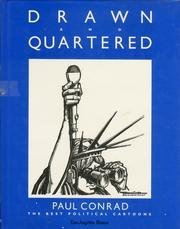 Drawn and Quartered: Best Political Cartoons of Paul Conrad by Harry N. Abrams, Inc.