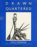 img - for Drawn and Quartered: Best Political Cartoons of Paul Conrad book / textbook / text book