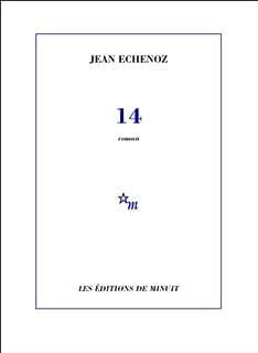 14 : [roman], Echenoz, Jean