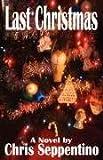 Last Christmas, Chris Seppentino, 1593305516