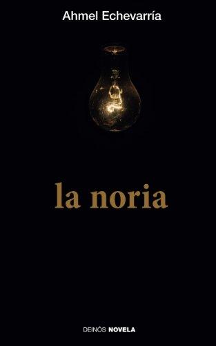 La noria  [Echevarria, Ahmel] (Tapa Blanda)