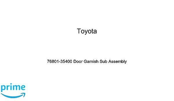 Genuine Toyota 76801-35400 Door Garnish Sub Assembly