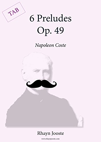 - Napoleon Coste Preludes Op. 49: Basic Classical Guitar Score with TAB