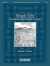 (Simple Gifts: Four American Hymn Preludes for Organ)