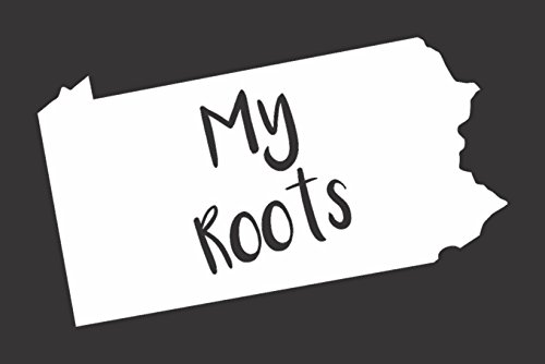 Pennsylvania My Roots - Die Cut Vinyl Window Decal/Sticker for Car/Truck 6.5