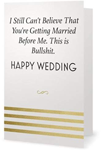Funny Wedding Card - Humorous Gift Card - I Still Can't Believe That You're Getting Married Before -