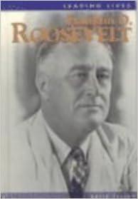 Franklin D. Roosevelt (Leading Lives)