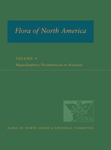 Flora Of North America: North Of Mexico; Volume 9: Magnoliophyta: Picramniaceae To Rosaceae