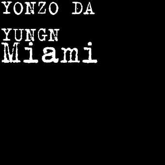 Amazon.com: Miami [Explicit]: YONZO DA YUNGN: MP3 Downloads