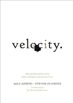 Velocity: The Seven New Laws for a World Gone Digital by [Ahmed, Ajaz, Olander, Stefan]