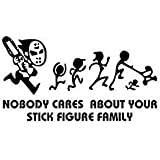 Jason Chainsaw Nobody Cares About Your Stick Figure Family - Sticker Graphic - Auto, Wall, Laptop, Cell, Truck Sticker for Wi