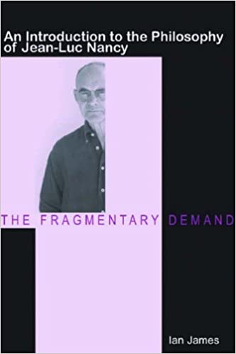 Book The Fragmentary Demand: An Introduction to the Philosophy of Jean-Luc Nancy by Ian James (2006-01-15)