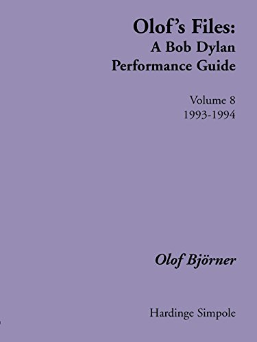- Olof's Files: A Bob Dylan Performance Guide: Volume 8: 1993-1994 (Vol 8)