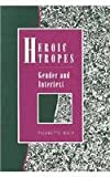 Heroic Tropes : Gender and Intertext, Daly, Pierrette, 0814324274