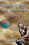 Enquiring Minds and Space Aliens, Walt Brasch, 0962461342