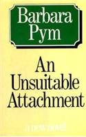 An Unsuitable Attachment - Pym, Barbara