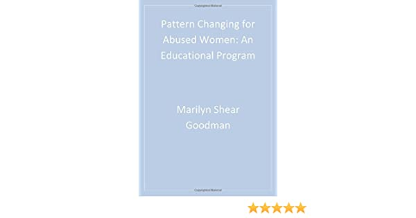 Pattern Changing for Abused Women: An Educational Program: Marilyn ...