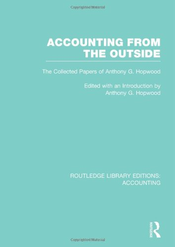 Accounting From The Outside (RLE Accounting): The Collected Papers Of Anthony G. Hopwood