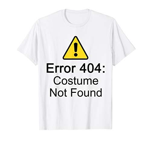 Error 404: Costume Not Found Halloween Geek T-Shirt -