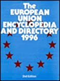 The European Union Encyclopedia and Directory 1996, 1996 2/Ed, 1857430093