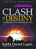 img - for Clash of Destiny Decoding the Secret of Israel and Islam book / textbook / text book