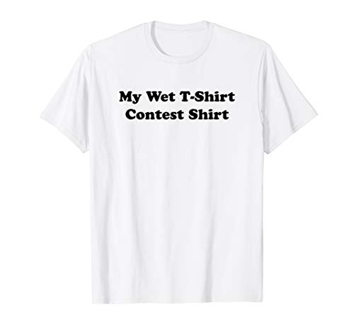 Funny White Wet T-Shirt Contest Shirt, Adult Summer Party