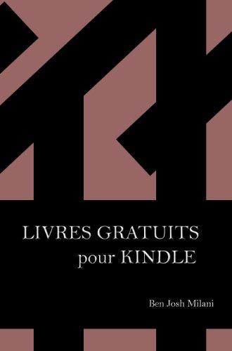 Livres Gratuits Pour Kindle Comment Pouvoir Lire Presque Tous Les Ebooks French Edition