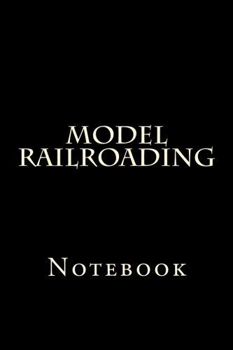 Model Railroading: Notebook